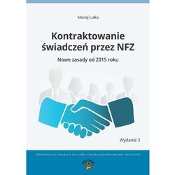Kontraktowanie świadczeń przez NFZ. Nowe zasady od 2015 roku