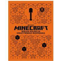 Literatura młodzieżowa, Minecraft. wielka kolekcja kreatywnego budowania - praca zbiorowa (opr. broszurowa)