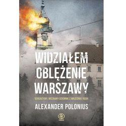 Widziałem oblężenie Warszawy [Polonius Alexander] (opr. twarda)