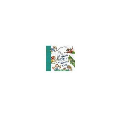 Książki dla dzieci, A MOŻE BĘDZIE WŁAŚNIE TAK (opr. miękka)