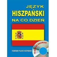Książki do nauki języka, Język hiszpański na co dzień. Rozmówki polsko-hiszpańskie - Praca zbiorowa