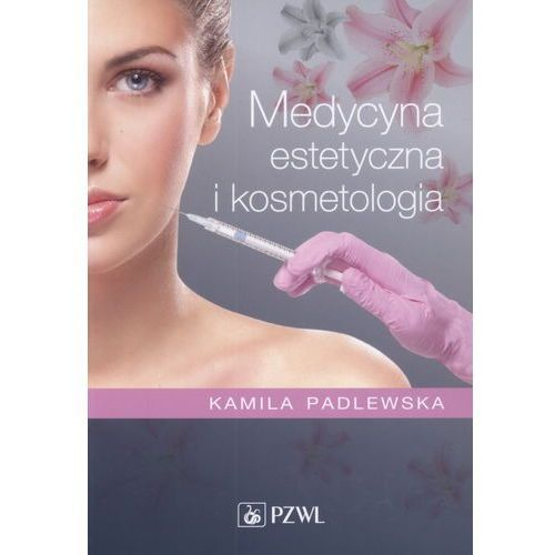 Książki medyczne, Medycyna estetyczna i kosmetologia (opr. miękka)