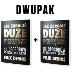 DWUPAK: Jak zarobić (duże) pieniądze - Felix Dennis