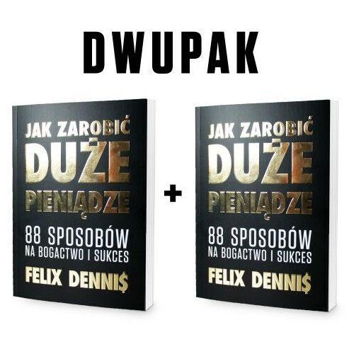Biblioteka biznesu, DWUPAK: Jak zarobić (duże) pieniądze - Felix Dennis