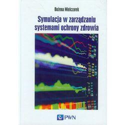 Symulacja w zarządzaniu systemami ochrony zdrowia (opr. twarda)