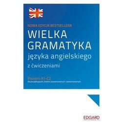 Wielka gramatyka języka angielskiego z ćwiczeniami (opr. miękka)