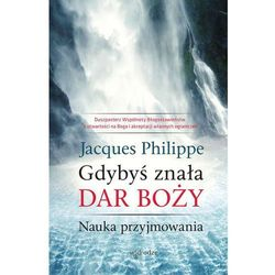 Gdybyś znała Dar Boży - Jacques Philippe (opr. miękka)