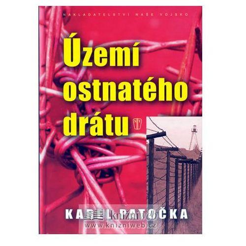 Pozostałe książki, Území ostnatého drátu Karel Patočka
