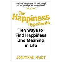 Książki do nauki języka, The Happiness Hypothesis. Ten Ways to Find Happiness and Meaning in Life - Haidt Jonathan - książka (opr. miękka)