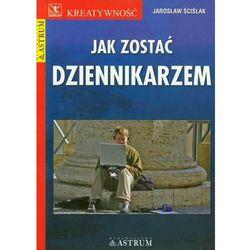 Jak zostać dziennikarzem (opr. miękka)