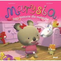 Książki dla dzieci, Trzy historie dla malucha. Marysia - Nadia Berkane (opr. twarda)