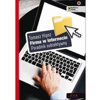 Biblioteka biznesu, Firma w Internecie Poradnik subiektywny (opr. miękka)