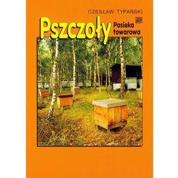 Pszczoły. Pasieka towarowa (opr. broszurowa)
