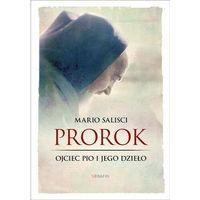 Książki religijne, Prorok ojciec pio i jego dzieło - mario salisci (opr. broszurowa)