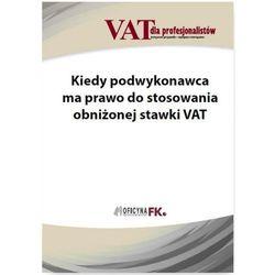 Kiedy podwykonawca ma prawo do stosowania obniżonej stawki VAT - Rafał Kuciński