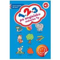 Książki do nauki języka, 1 2 3 - po angielsku mówisz ty (opr. miękka)
