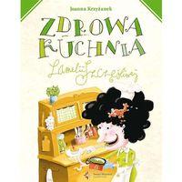 Książki dla dzieci, Zdrowa kuchnia Lamelii Szczęśliwej (opr. twarda)