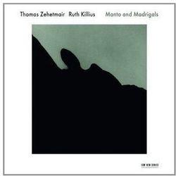 Thomas Zehetmair - Manto And Madrigals [P]
