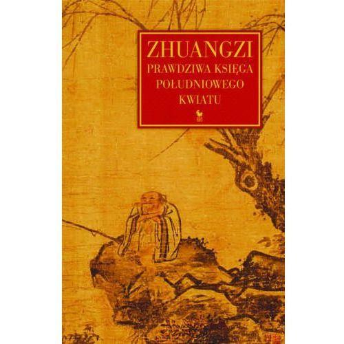 Filozofia, Zhuangzi. Prawdziwa Księga Południowego Kwiatu (opr. twarda)