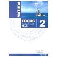 Książki do nauki języka, Matura Focus 2 A2+/B1. Książka Nauczyciela + Word Store (opr. miękka)