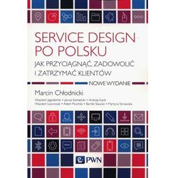 Service design po polsku - chłodnicki marcin, karel andrzej (opr. miękka)