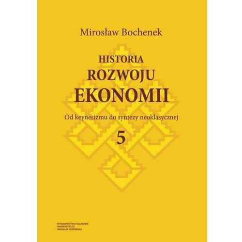 Biblioteka biznesu, Historia rozwoju ekonomii Tom 5 Od keynesizmu do syntezy neoklasycznej (opr. miękka)