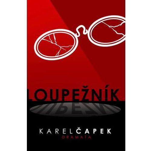 Pozostałe książki, Loupežník Karel Čapek