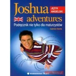 JOSHUA ADVENTURES JĘZYK ANGIELSKI. PODRĘCZNIK NIE TYLKO DLA MATURZYSTÓW Oberda Gabriela (opr. miękka)
