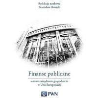 Biblioteka biznesu, Finanse publiczne a nowe zarządzanie gospodarcze w Unii Europejskiej (opr. miękka)