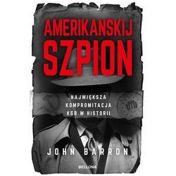 Amerikanskij szpion Największa kompromitacja KGB (opr. broszurowa)
