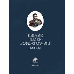 Książę Józef Poniatowski 1763-1813 (opr. twarda)
