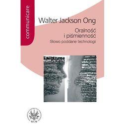 Oralność i piśmienność Słowo poddane technologii (opr. miękka)