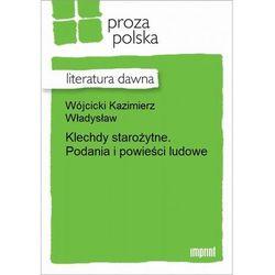 Klechdy starożytne. Podania i powieści ludowe - Kazimierz Władysław Wójcicki