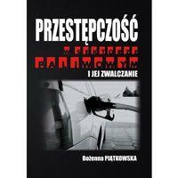 Biblioteka biznesu, Przestępczość w sektorze paliwowym i jej zwalczanie - Bożenna Piątkowska - ebook