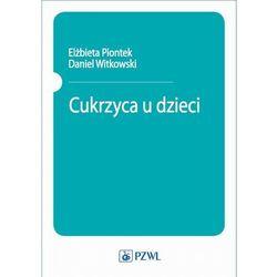 Cukrzyca u dzieci - Elżbieta Piontek - ebook