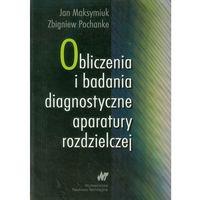 Leksykony techniczne, Obliczenia i badania diagnostyczne aparatury rozdzielczej (opr. miękka)
