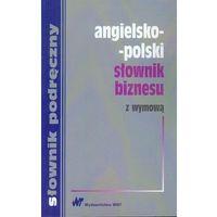 Słowniki, encyklopedie, Angielsko-polski słownik biznesu z wymową (opr. miękka)