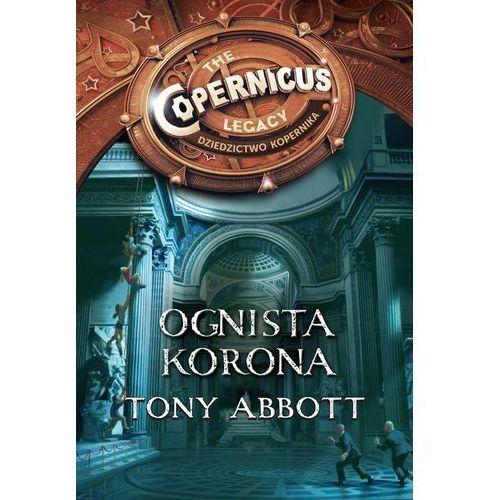 Książki dla dzieci, Ognista korona. Dziedzictwo Kopernika (opr. broszurowa)