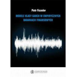 Modele klasy GARCH w empirycznych badaniach finansowych - Piotr Fiszeder - ebook