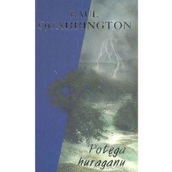 Potęga huraganu - Paul Quarrington (opr. miękka)