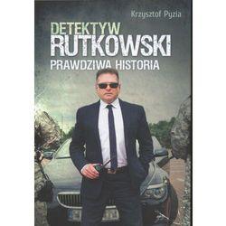 Detektyw Rutkowski. Prawdziwa historia (opr. broszurowa)