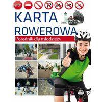 Książki dla dzieci, Karta rowerowa - praca zbiorowa (opr. twarda)