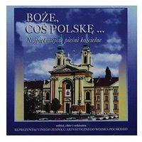 Muzyka religijna, Boże Coś Polskę - Najpiekniejsze Pieśni Kościelne