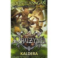 Książki dla młodzieży, Kaldera. Drużyna - John Flanagan DARMOWA DOSTAWA KIOSK RUCHU (opr. twarda)