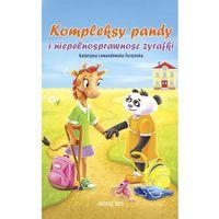 Książki dla dzieci, Kompleksy pandy i niepełnosprawność żyrafki (opr. twarda)