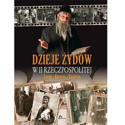 Dzieje Żydów w II Rzeczpospolitej - Adam Dylewski (opr. twarda)