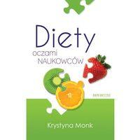Książki popularnonaukowe, Diety oczami naukowców - Wysyłka od 3,99 - porównuj ceny z wysyłką (opr. miękka)
