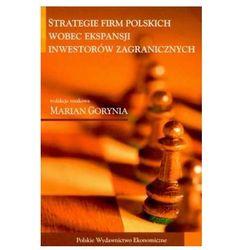 Strategie Firm Polskich Wobec Ekspansji Inwestorów Zagranicznych (opr. kartonowa)
