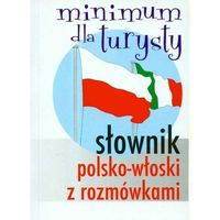 Słowniki, encyklopedie, Słownik polsko-włoski z rozmówkami Minimum turysty (opr. miękka)