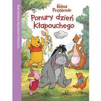 Książki dla dzieci, Kubuś i Przyjaciele. Ponury dzień Kłapouchego Praca zbiorowa (opr. twarda)
